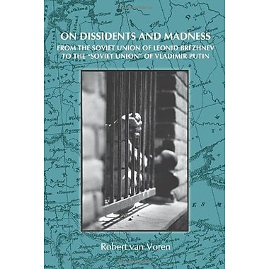 On Dissidents And Madness From The Soviet Union Of Leonid Brezhnev To The Soviet Union Of Vladimir Put, New Book (9789042025851)