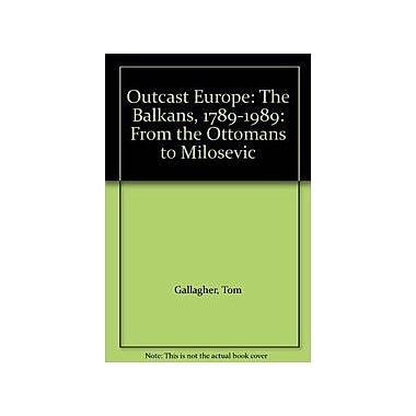 Outcast Europe The Balkans 1789-1989 From The Ottomans To Milosevic, New Book (9789058231697)