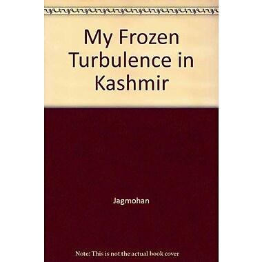 My Frozen Turbulence In Kashmir, New Book (9788170233527)