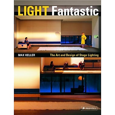 Light Fantastic The Art And Design Of Stage Lighting [With Dvd], New Book (9783791336855)