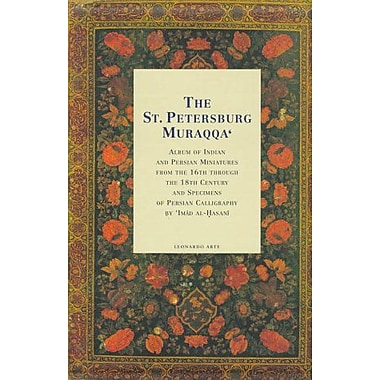 The St Petersburg Muraqqa Album Of Indian And Persian Miniatures From The 16Th Through The 18Th Centur, New Book (9788878136076)