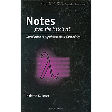 Notes From The Metalevel An Introduction To Computer Composition Studies On New Music Research, New Book (9789026519574)