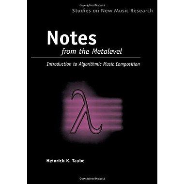 Notes From The Metalevel An Introduction To Computer Composition Studies On New Music Research, New Book (9789026519758)