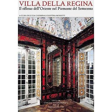 Villa Della Regina Il Riflesso Delloriente Nel Piemonte Del Settecento Italian Edition, New Book (9788842211532)