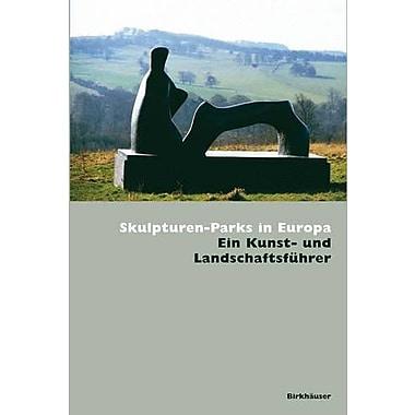 Skulpturen-Parks In Europa German Edition, New Book (9783764376246)