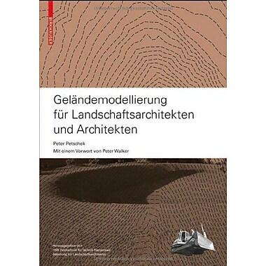 Gelandemodellierung Fur Landschaftsarchitekten Und Architekten German Edition, New Book (9783764385019)