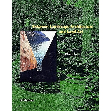 Between Landscape Architecture And Land Art, New Book (9783764353162)