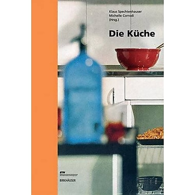 Die Kuche Edition Wohnen German Edition, New Book (9783764372804)