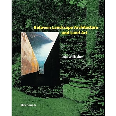 Between Landscape Architecture And Land Art, New Book (9783764361198)