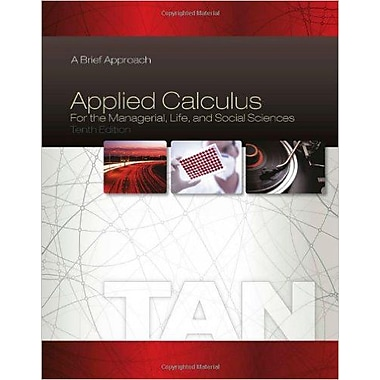 Applied Calculus for the Managerial, Life and Social Sciences: A Brief Approach, Used Book (9781285464640)