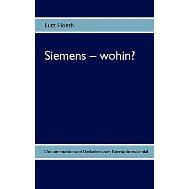 Siemens - wohin? (German Edition), Used Book (9783837032345)