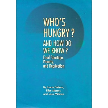 Who's Hungry? And How Do We Know?: Food Shortage, Poverty, and Deprivation, New Book (9789280809855)
