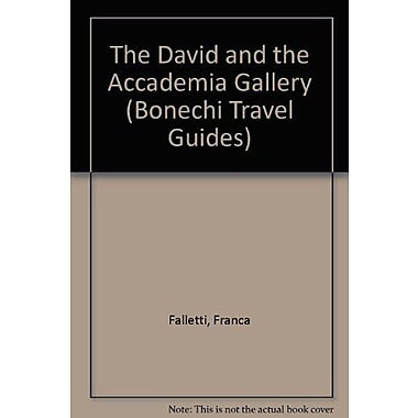 The David and the Accademia Gallery (Bonechi Travel Guides), Used Book (9788872043691)