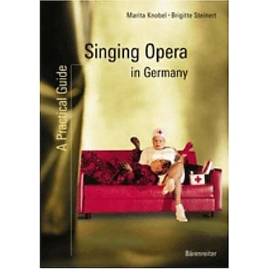 Singing Opera in Germany: A Practical Guide (9783761816738)