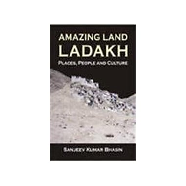 Amazing Land Ladakh: Places, People and Culture (9788173871863)