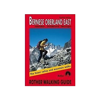 Bernese Oberland East: Finest Valley and Mountain Walks - ROTH.E4827(Rother Walking Guides - Europe)(, Used Book (9783763348275)