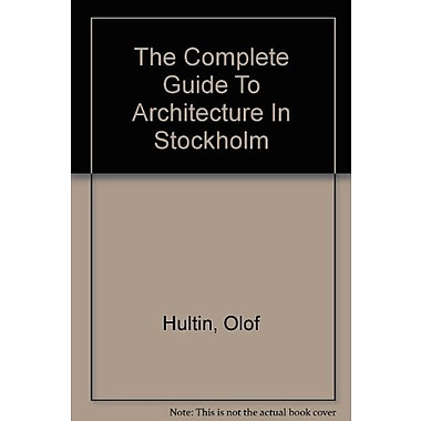 The Complete Guide To Architecture In Stockholm, Used Book (9789186050634)