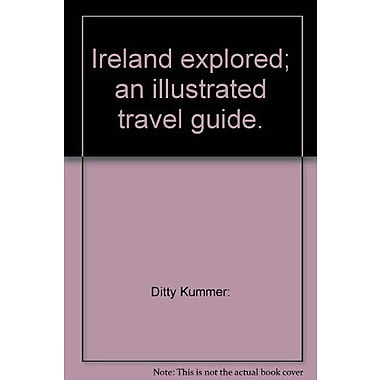Ireland explored: An illustrated travel guide, Used Book (9789066185135)