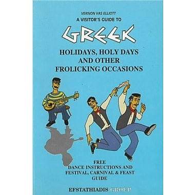 A Visitor's Guide to Greek Holidays, Holy Days and Other Frolicking Occasions, Used Book (9789602265154)