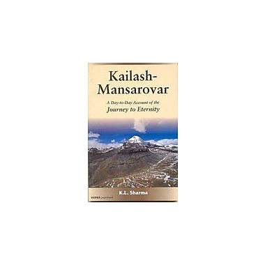 Kailash Mansarovar: A Day to Day Account of the Journey to Eternity, Used Book (9788173871719)
