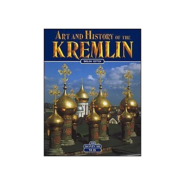 Art and History of the Kremlin of Moscow (Art & History) (9788880294290)