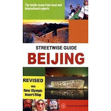 Streetwise Guide Beijing: The Inside Scoop from Local and International Experts (9787119046211)