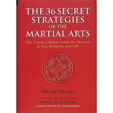 The 36 Secret Strategies of the Martial Arts: The Classic Chinese Guide for Success in War, Business (9784770030641)