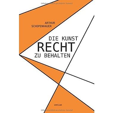Die Kunst, Recht zu behalten (German Edition), New Book (9783942378604)