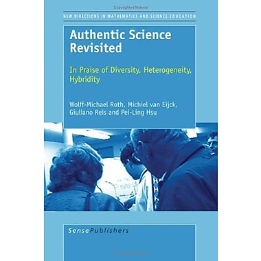 Authentic Science Revisited: In Praise of Diversity, Heterogeneity, Hybridity(New Directions in Mathe, Used Book (9789087906702)