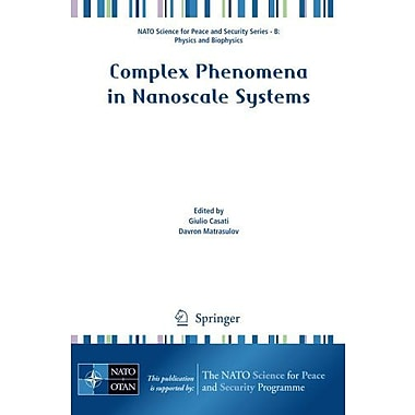 Complex Phenomena in Nanoscale Systems(NATO Science for Peace and Security Series B: Physics and Biophysics), New(9789048131198)