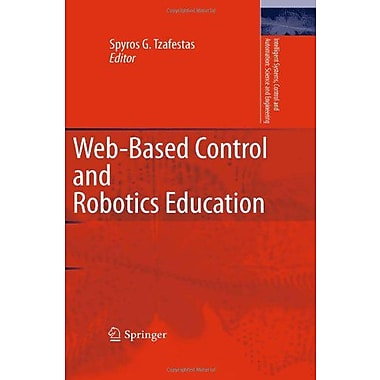 Web-Based Control and Robotics Education(Intelligent Systems, Control and Automation: Science and Engi, New Book (9789048125043)