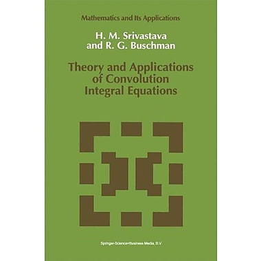 Theory and Applications of Convolution Integral Equations (Mathematics and Its Applications), New Book (9789048141852)
