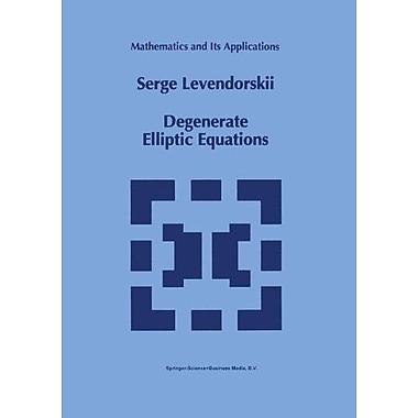 Degenerate Elliptic Equations (Mathematics and Its Applications), Used Book (9789048142828)