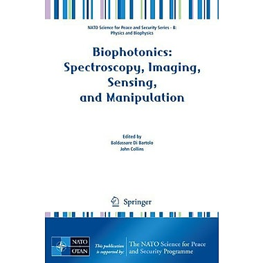 Biophotonics: Spectroscopy, Imaging, Sensing, and Manipulation(NATO Science for Peace and Security Ser, New Book (9789400700284)