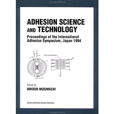 Adhesion Science and Technology: Proceedings of the International Adhesion Symposium, Japan (9789056995881)