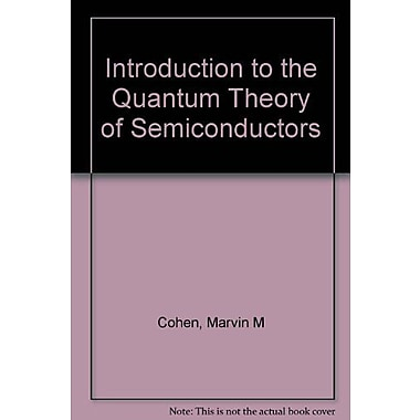 Introduction to the Quantum Theory of Semiconductors, New Book (9789056996413)