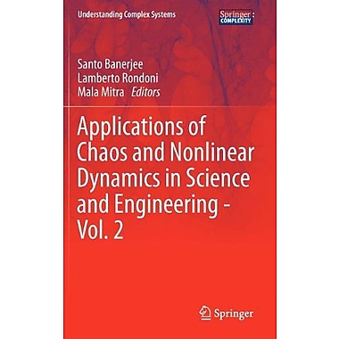 Applications of Chaos and Nonlinear Dynamics in Science and Engineering - Vol. 2(Understanding Comple (9783642293283)