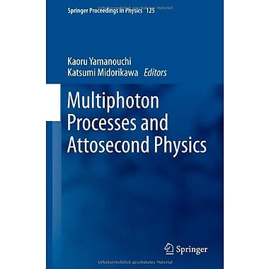 Multiphoton Processes and Attosecond Physics: Proceedings of the 12th International Conference on Mul (9783642289477)