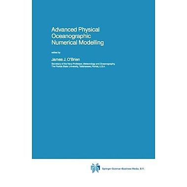 Advanced Physical Oceanographic Numerical Modelling (Nato Science Series C:) (9789027723291)