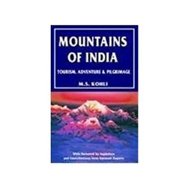 Mountains of India: Tourism, Adventure, Pilgrimage (9788173871351)