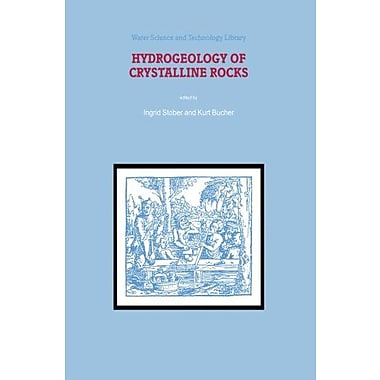 Hydrogeology of Crystalline Rocks (Water Science and Technology Library) (Volume 34), New Book (9789048153688)