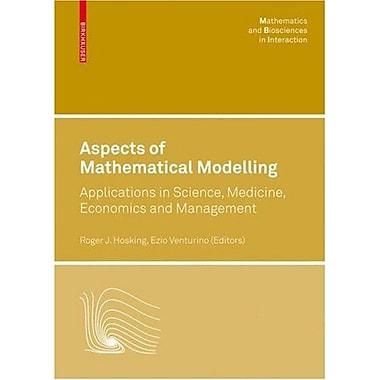 Aspects of Mathematical Modelling: Applications in Science, Medicine, Economics and Management(Mathem (9783764385903)