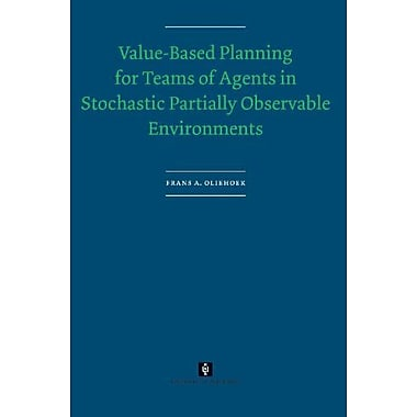 Value-Based Planning for Teams of Agents in Stochastic Partially Observable Environments(AUP Disserta, Used Book (9789056296100)