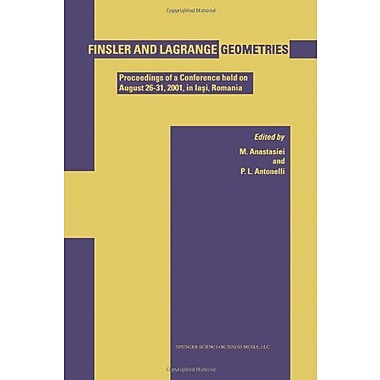 Finsler and Lagrange Geometries: Proceedings of a Conference held on August 26-31, Iasi, Romania, Used Book (9789048163250)