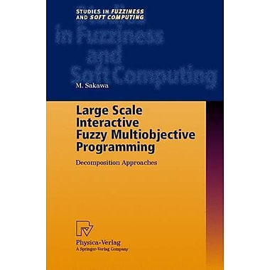 Large Scale Interactive Fuzzy Multiobjective Programming: Decomposition Approaches(Studies in Fuzzine (9783790812930)