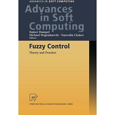 Fuzzy Control: Theory and Practice (Advances in Intelligent and Soft Computing), New Book (9783790813272)
