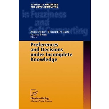 Preferences and Decisions under Incomplete Knowledge (Studies in Fuzziness and Soft Computing), New Book (9783790813036)