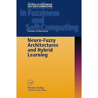 Neuro-Fuzzy Architectures and Hybrid Learning (Studies in Fuzziness and Soft Computing), New Book (9783790814385)