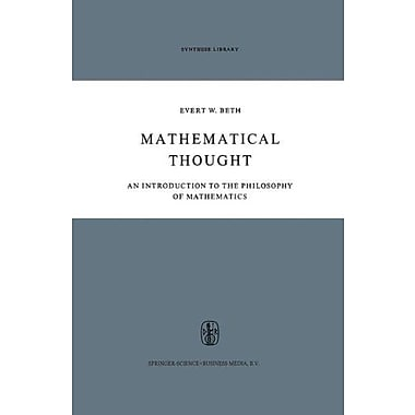 Mathematical Thought: An Introduction to the Philosophy of Mathematics (Synthese Library) (9789048183272)