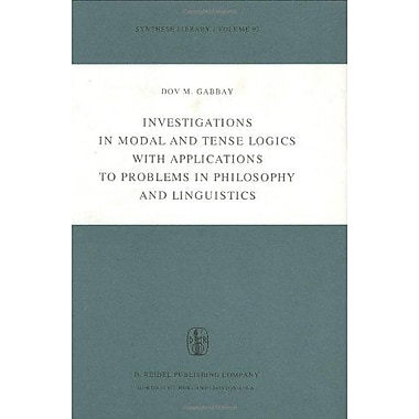 Investigations in Modal and Tense Logics with Applications to Problems in Philosophy and Linguistics( (9789027706560)